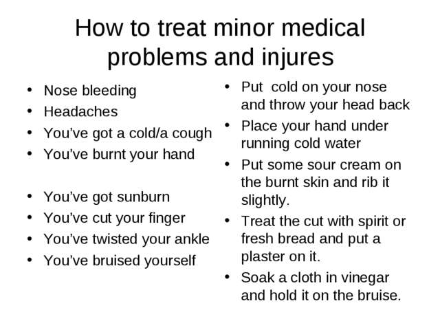 How to treat minor medical problems and injures Nose bleeding Headaches You'v...