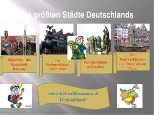 Die größten Städte Deutschlands München – die Hauptstadt Bayerns Die Stadtmus