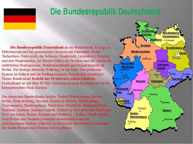 Die Bundesrepublik Deutschland Die Bundesrepublik Deutschland ist ein Bundes...