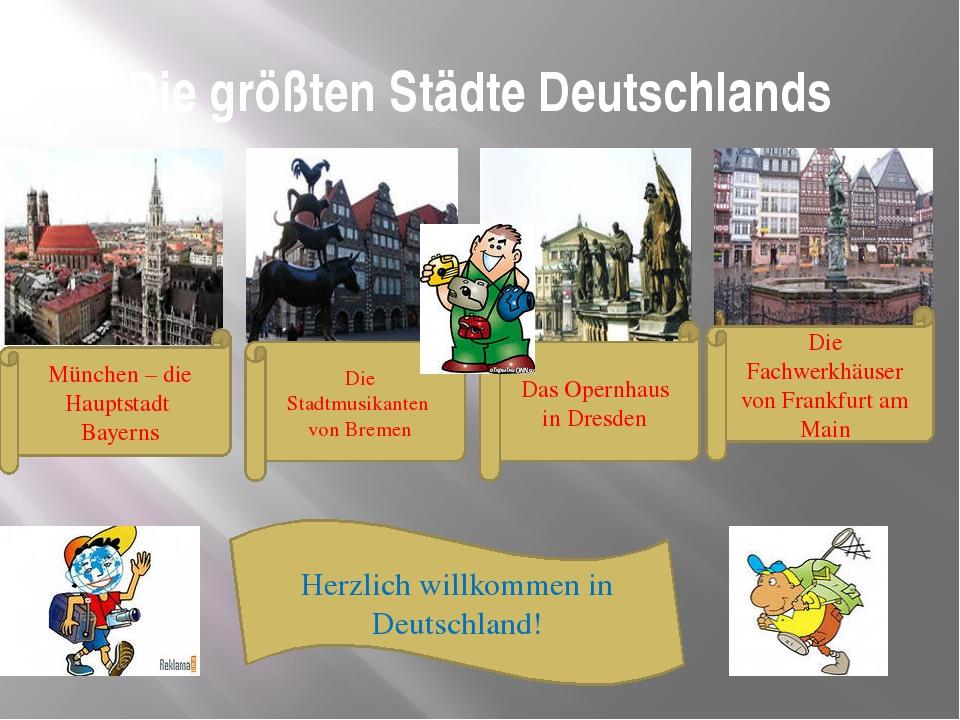 Die größten Städte Deutschlands München – die Hauptstadt Bayerns Die Stadtmus...