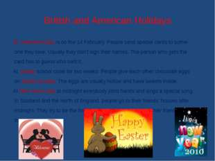 British and American Holidays St. Valentine'sDay is on the 14 February. Peopl