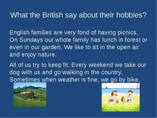 What the British say about their hobbies? English families are very fond of h