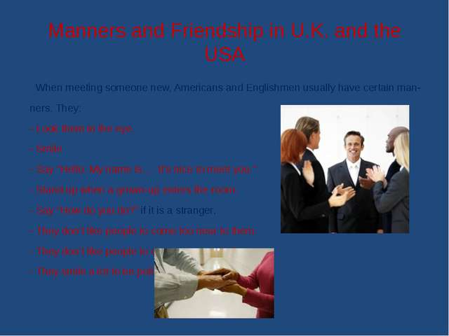 Manners and Friendship in U.K. and the USA When meeting someone new, American...