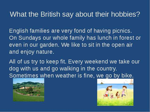 What the British say about their hobbies? English families are very fond of h...
