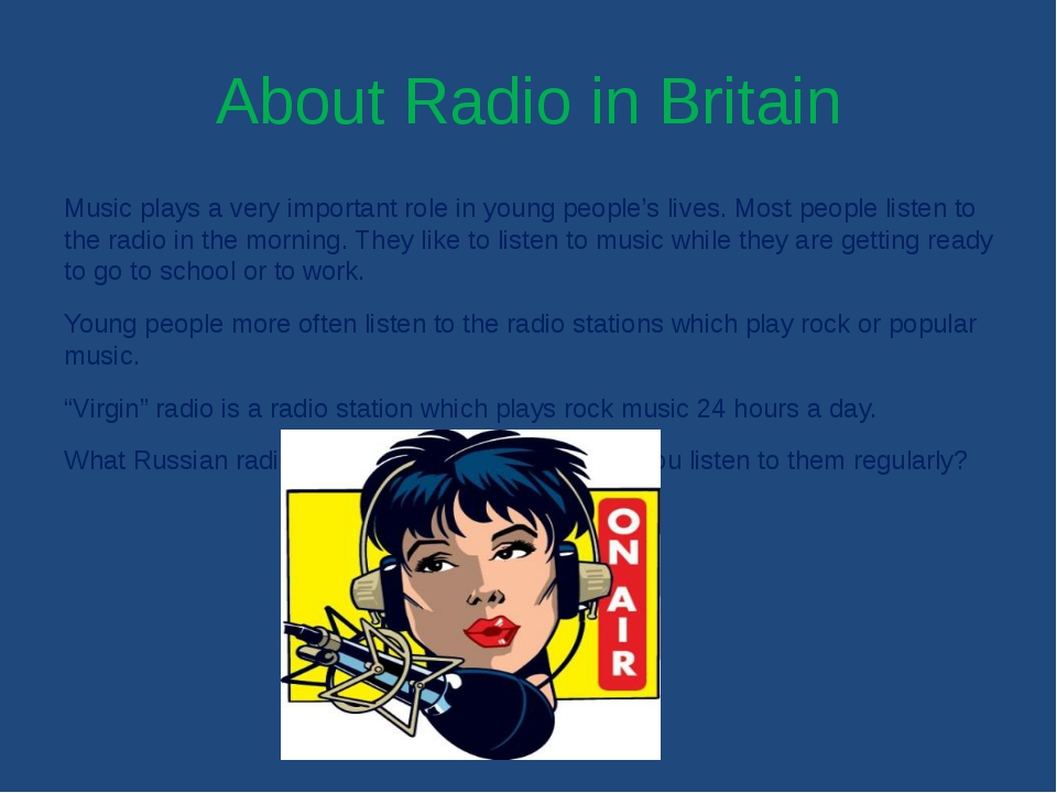 About Radio in Britain Music plays a very important role in young people's li...