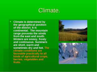 Climate. Climate is determined by the geographical position of the district.