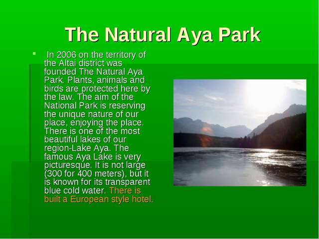 The Natural Aya Park In 2006 on the territory of the Altai district was found...