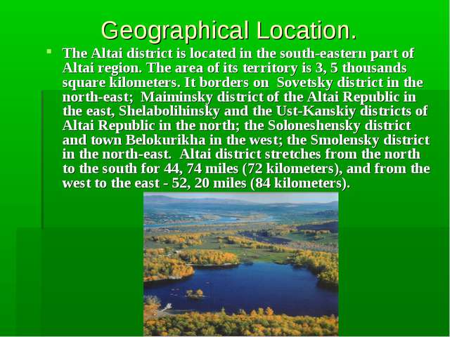 Geographical Location. The Altai district is located in the south-eastern pa...