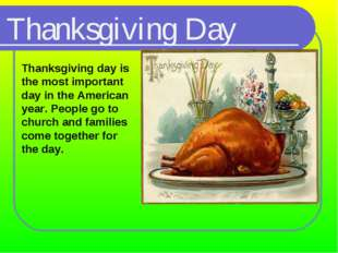 Thanksgiving Day 	Thanksgiving day is the most important day in the American