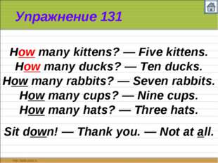 Упражнение 131 How many kittens? — Five kittens. How many ducks? — Ten ducks.