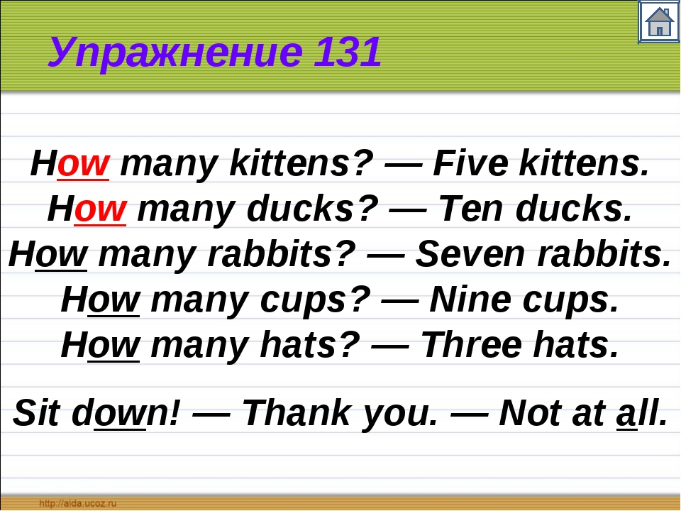 Упражнение 131 How many kittens? — Five kittens. How many ducks? — Ten ducks....