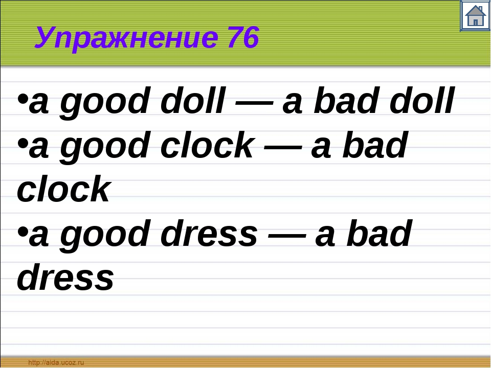 Упражнение 76 a good doll — a bad doll a good clock — a bad clock a good dres...