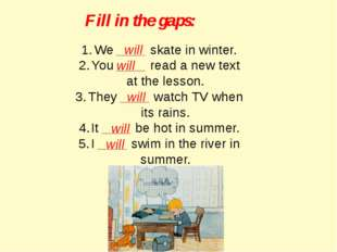 Fill in the gaps: We ____ skate in winter. You ____ read a new text at the le