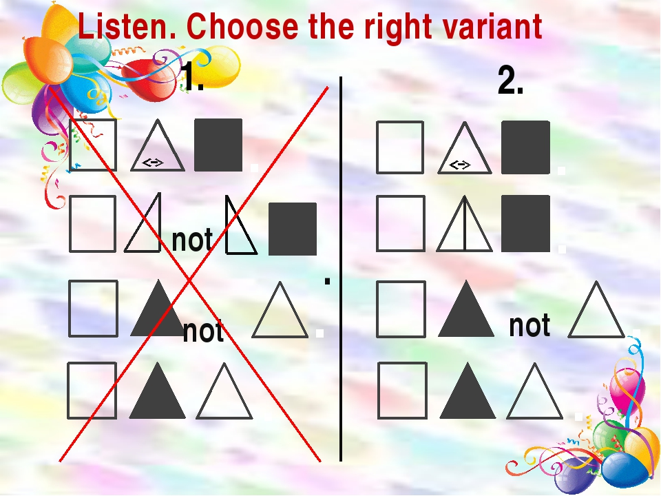 Listen. Choose the right variant not 1. 2. . . . not .