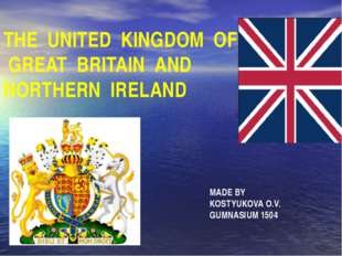 THE UNITED KINGDOM OF GREAT BRITAIN AND NORTHERN IRELAND MADE BY KOSTYUKOVA O