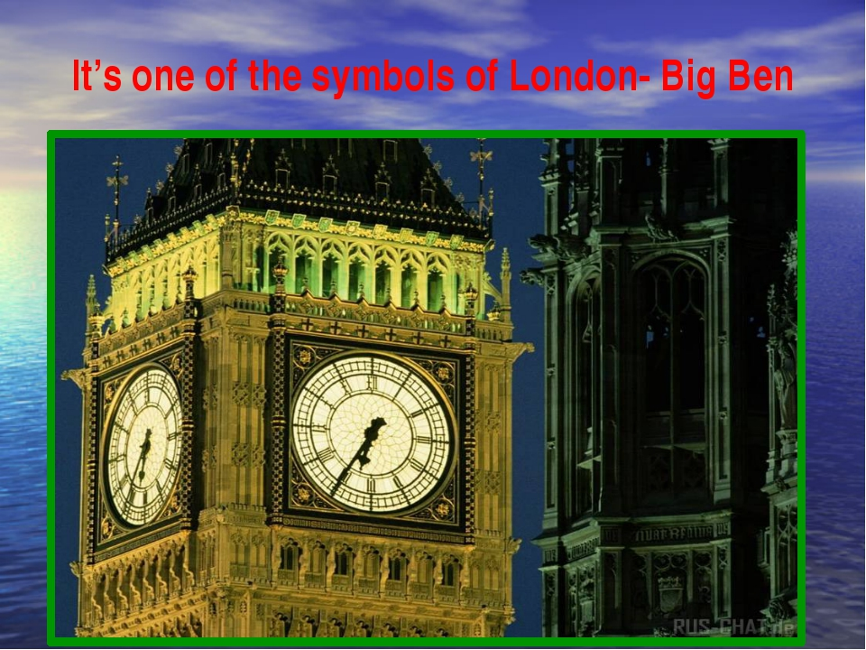 It's one of the symbols of London- Big Ben