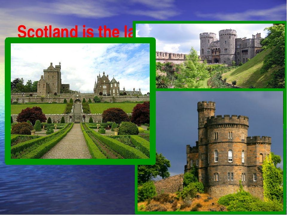 Scotland is the land of old castles