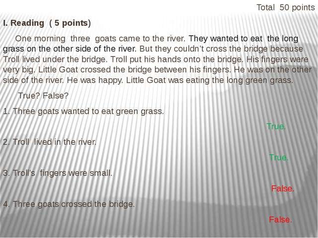 Total 50 points I. Reading ( 5 points) One morning three goats came to the ri...