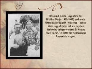 Das sind meine Urgroßmutter Nikitina Darja (1910-1947) und mein Urgroßvater N