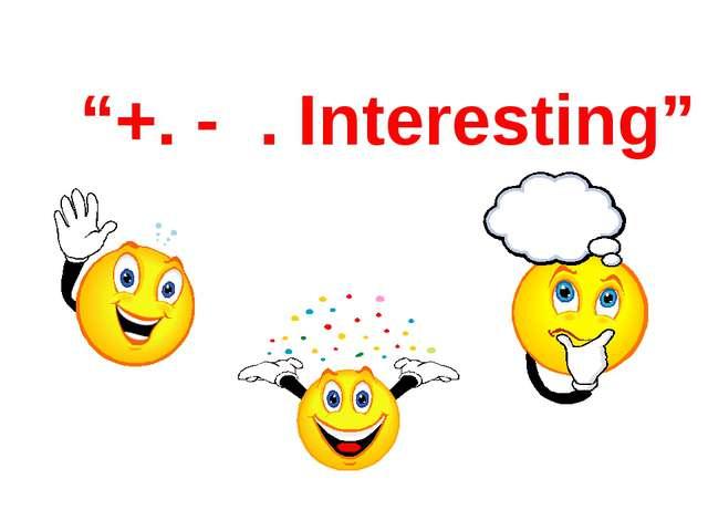 """+. - . Interesting"""