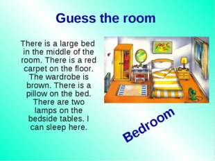 Guess the room There is a large bed in the middle of the room. There is a red