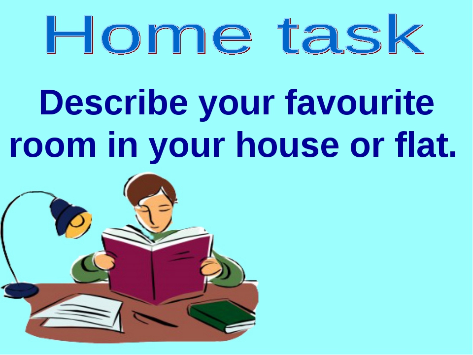 Describe your favourite room in your house or flat.