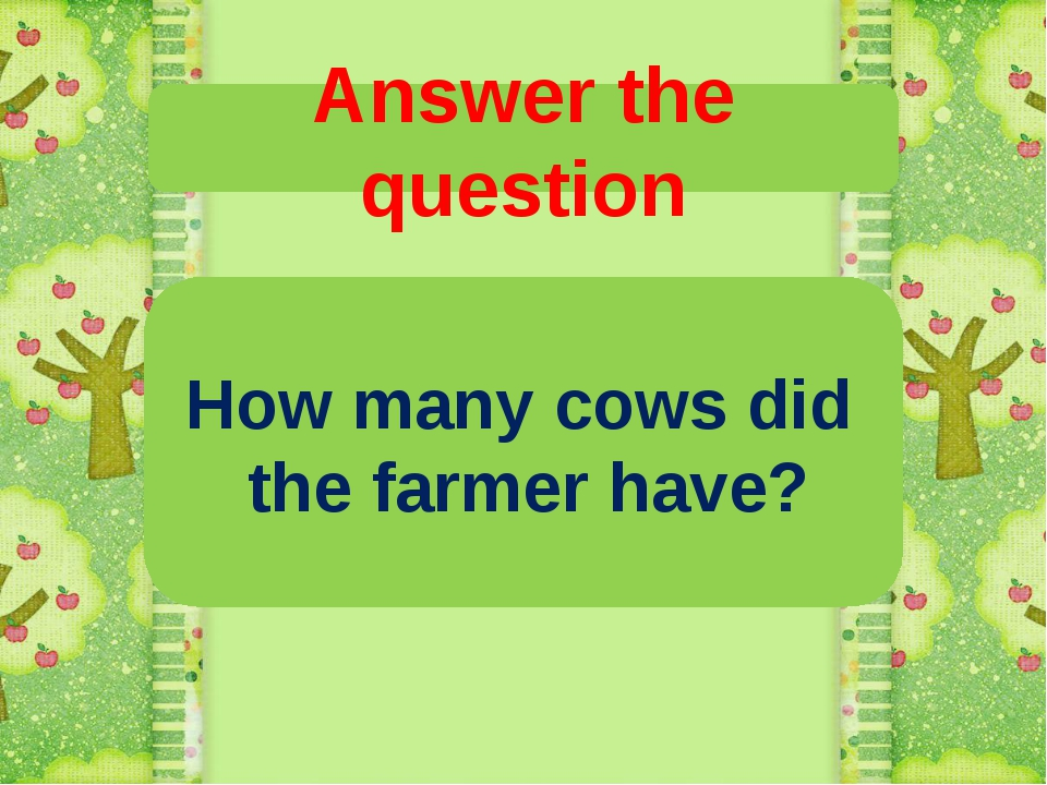 Answer the question How many cows did the farmer have?