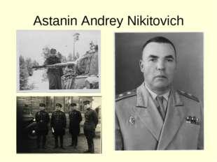 Astanin Andrey Nikitovich