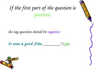 If the first part of the question is positive, the tag-question should be neg