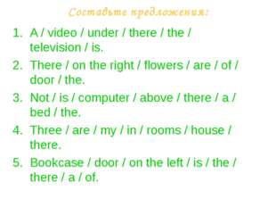 Составьте предложения: A / video / under / there / the / television / is. The