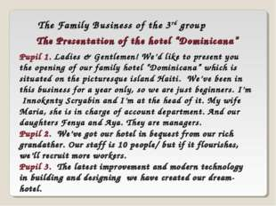 "The Family Business of the 3rd group The Presentation of the hotel ""Dominican"