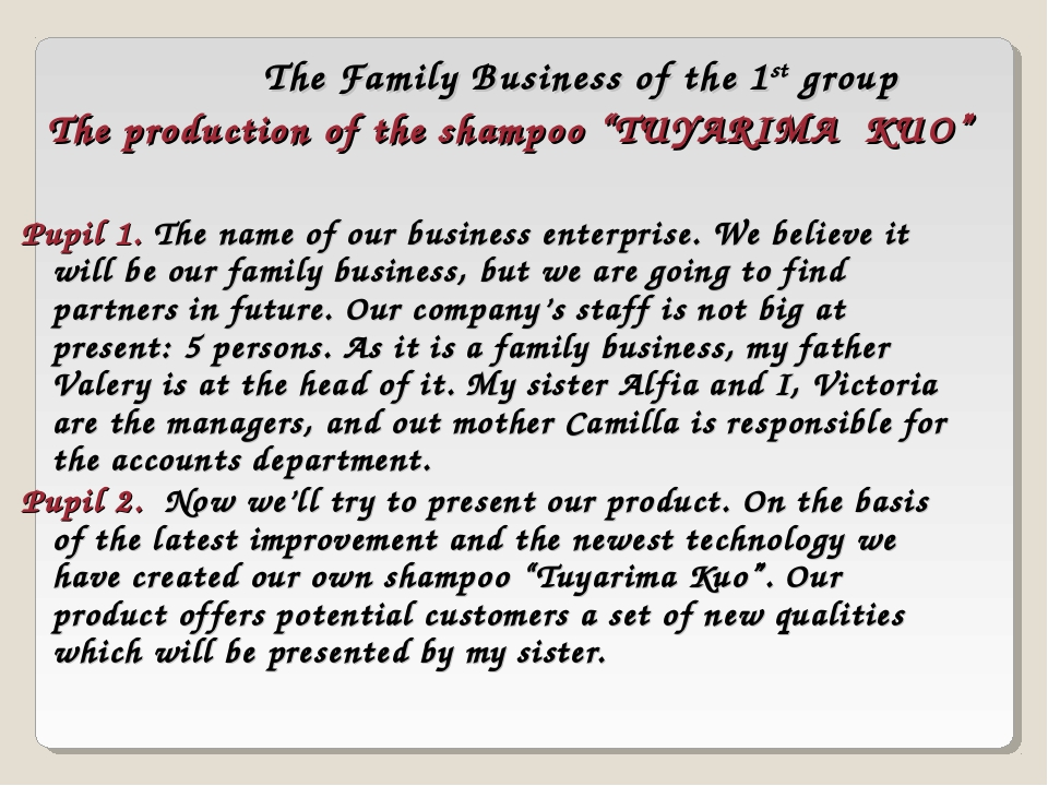 The Family Business of the 1st group Pupil 1. The name of our business enterp...