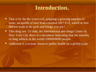 Introduction. That is by far the worst evil, gripping a growing number of tee
