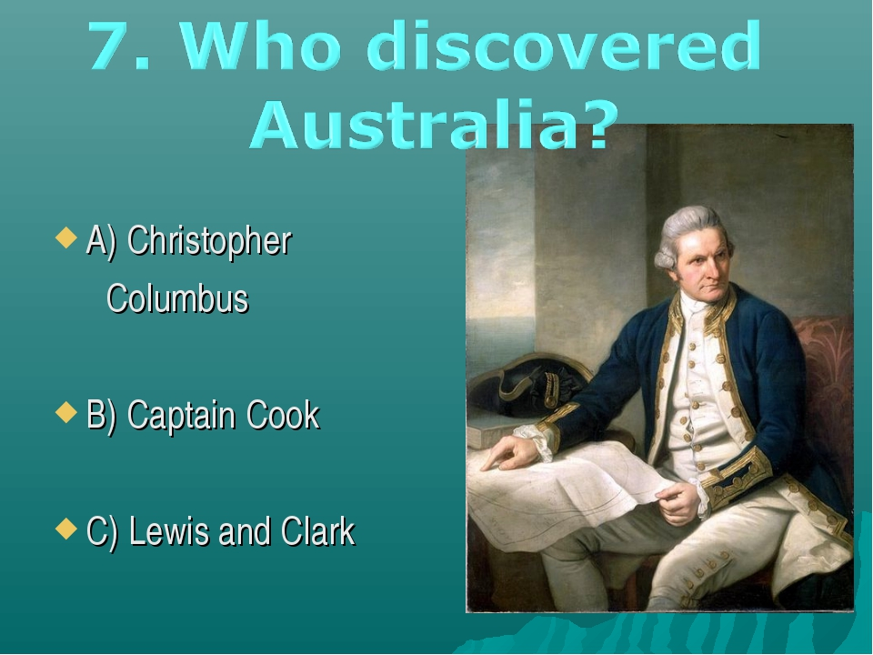 A) Christopher Columbus B) Captain Cook C) Lewis and Clark