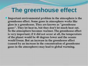 The greenhouse effect Important environmental problem in the atmosphere is th