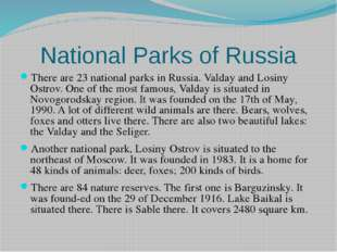 National Parks of Russia There are 23 national parks in Russia. Valday and Lo
