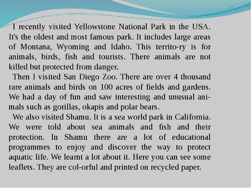 I recently visited Yellowstone National Park in the USA. It's the oldest and...