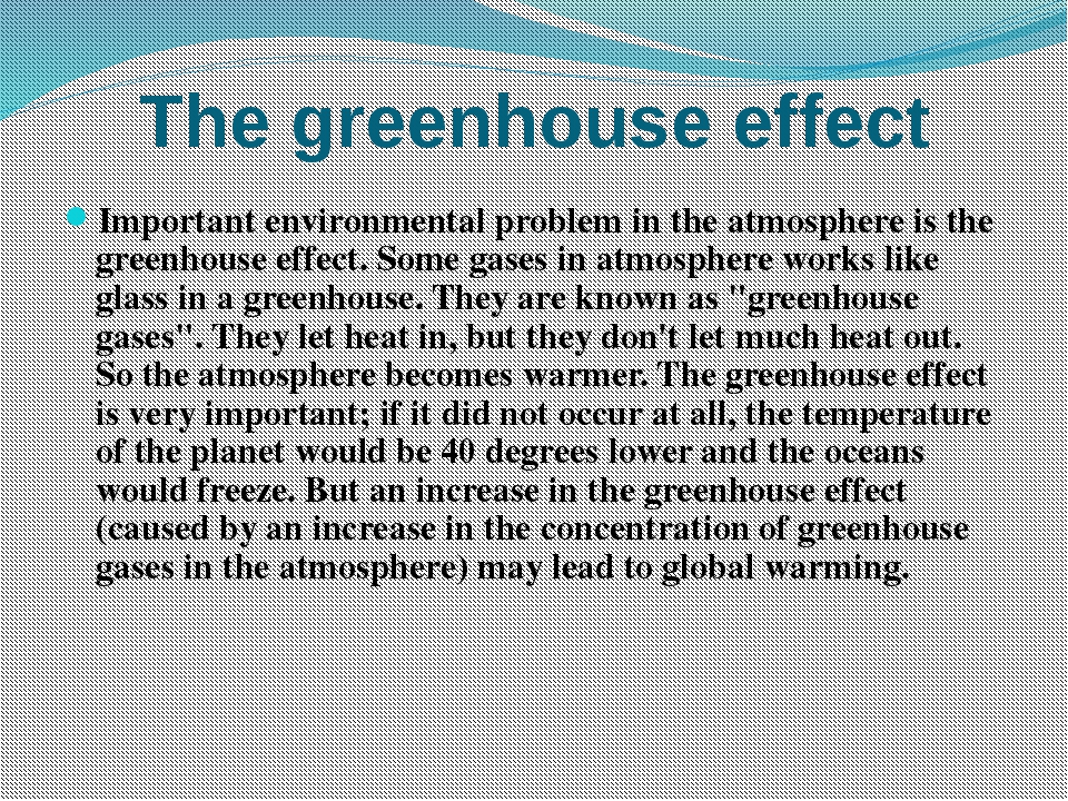 The greenhouse effect Important environmental problem in the atmosphere is th...