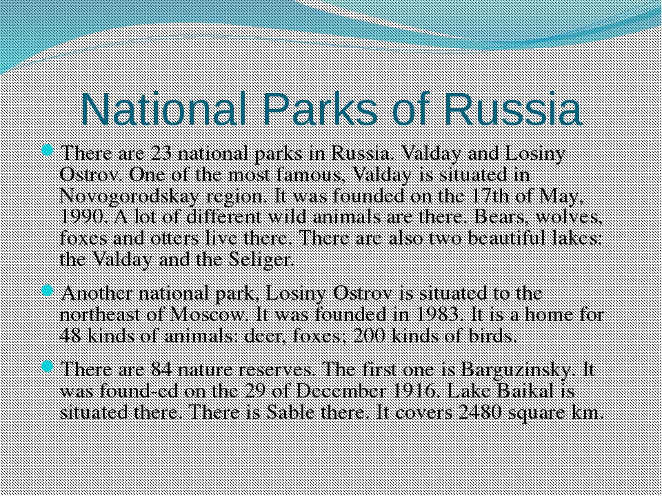 National Parks of Russia There are 23 national parks in Russia. Valday and Lo...