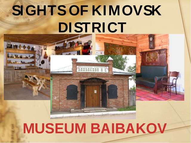 SIGHTS OF KIMOVSK DISTRICT MUSEUM BAIBAKOV
