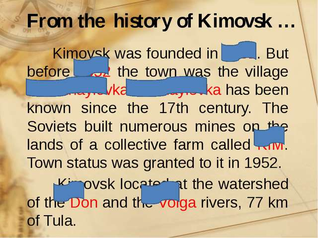 Kimovsk was founded in 1952. But before 1952 the town was the village of Mik...
