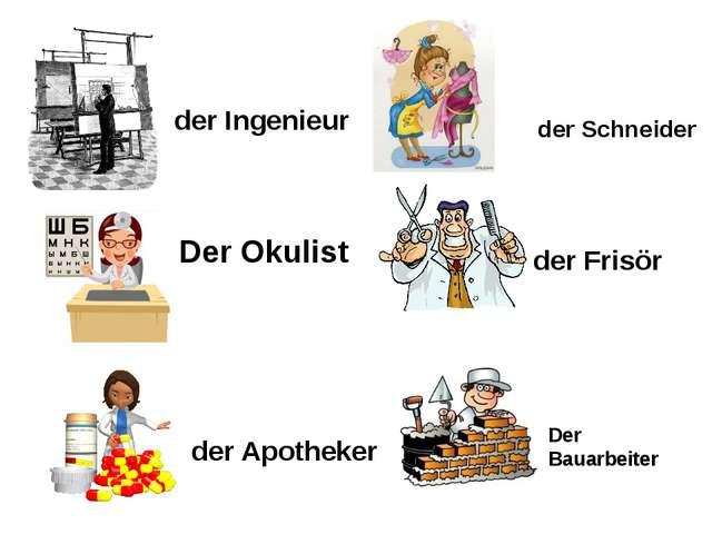 der Ingenieur Der Okulist der Apotheker der Schneider der Frisör Der Bauarbei...