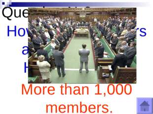 Question №8 How many members are there in the House of Lords? More than 1,000
