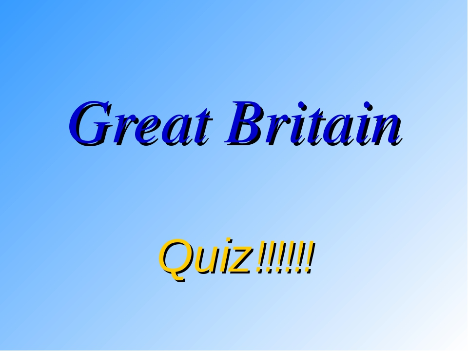 Great Britain Quiz!!!!!!