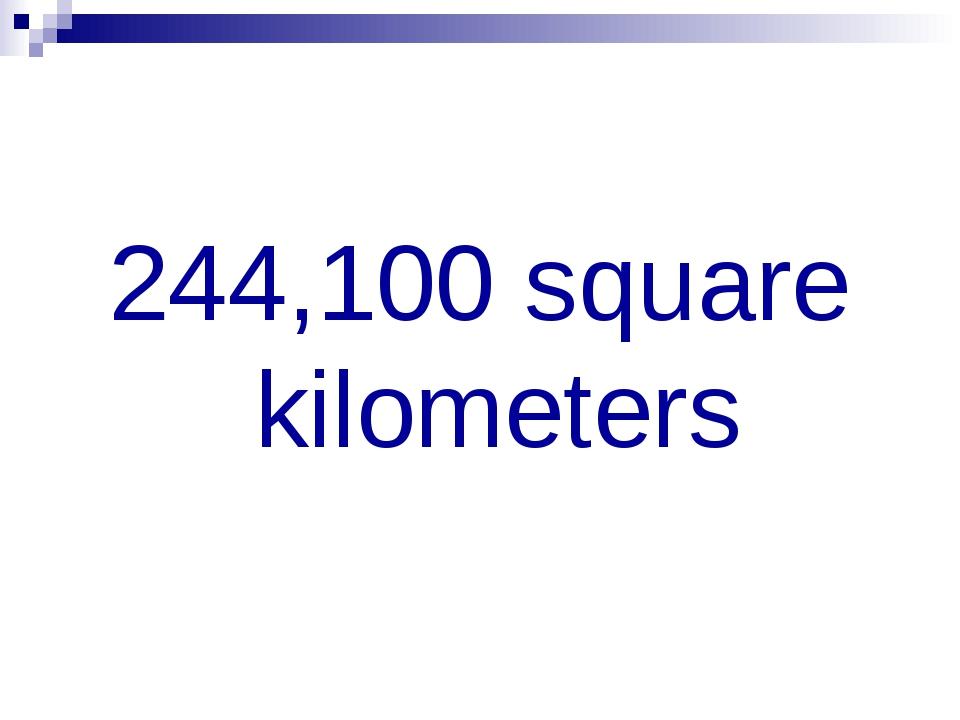 244,100 square kilometers