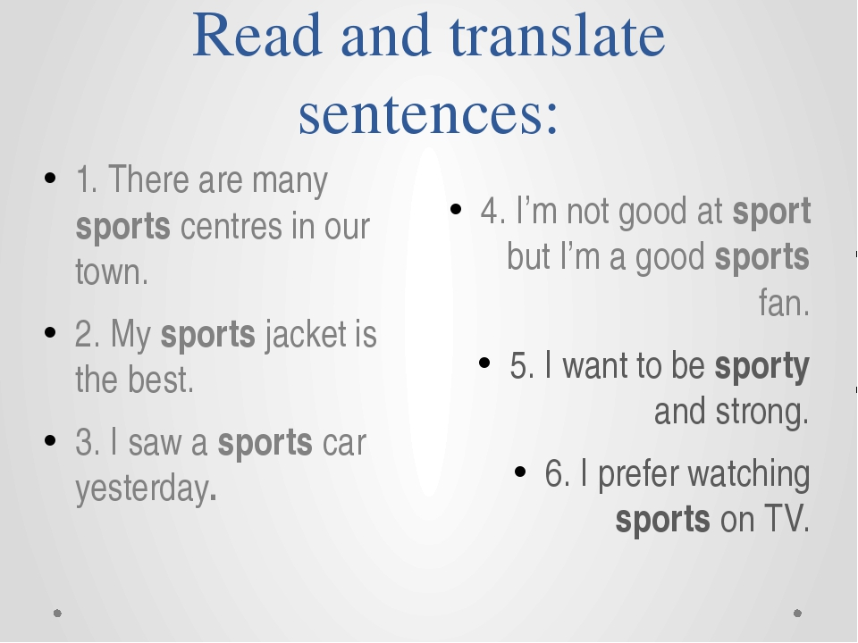 Read and translate sentences: 4. I'm not good at sport but I'm a good sports...