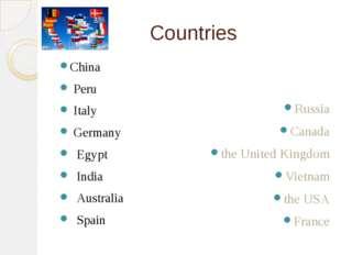 Countries China Peru Italy Germany Egypt India Australia Spain Russia Canada