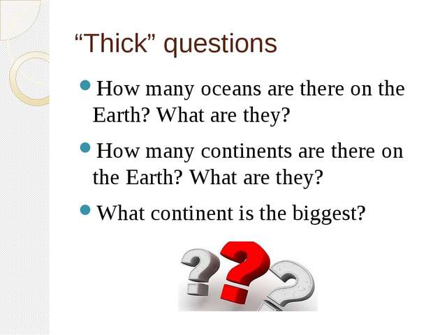 """""""Thick"""" questions How many oceans are there on the Earth? What are they? How..."""
