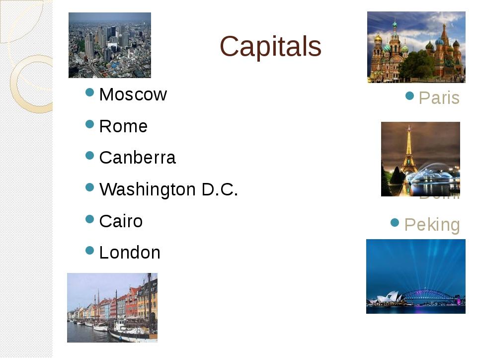 Capitals Moscow Rome Canberra Washington D.C. Cairo London Ottawa Paris Madri...