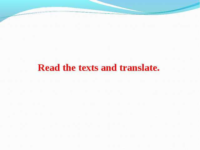 Read the texts and translate.
